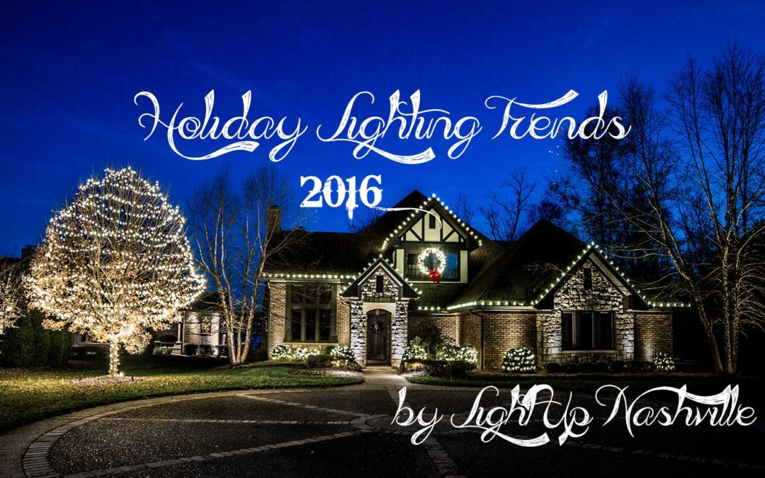 2016 Holiday Lighting Trends